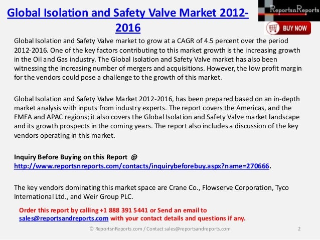 Global Isolation and Safety Valve Market 20122016 Global Isolation and Safety Valve market to grow at a CAGR of 4.5 percen...