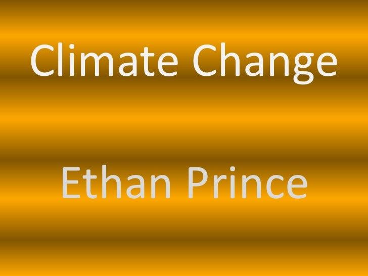 Climate Change Ethan Prince