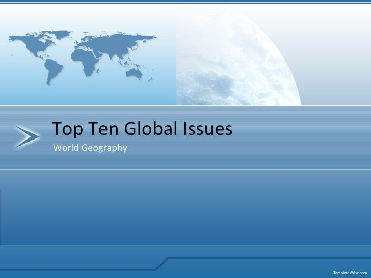 World Geography Top Ten Global Issues
