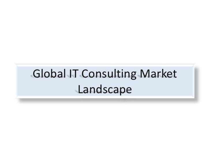 Global IT Consulting Market Landscape<br />