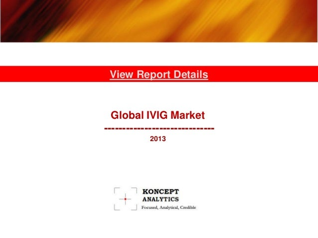 Global IVIG Market ------------------------------ 2013 View Report Details