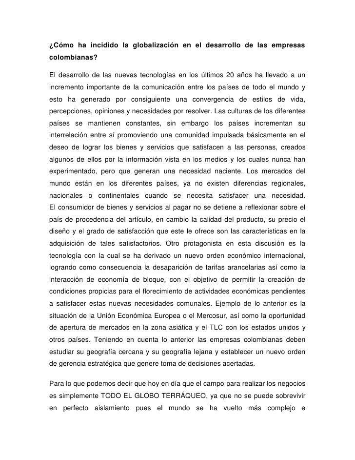 ¿Cómo ha incidido la globalización en el desarrollo de las empresas colombianas?<br />El desarrollo de las nuevas tecnolog...