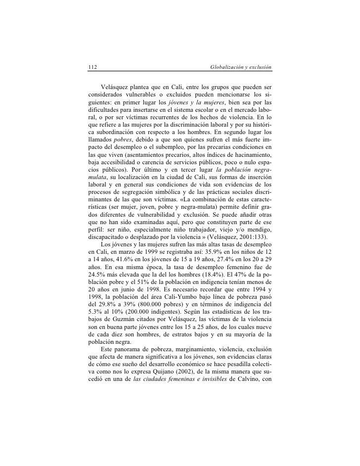 112                                             Globalización y exclusión         Velásquez plantea que en Cali, entre los...