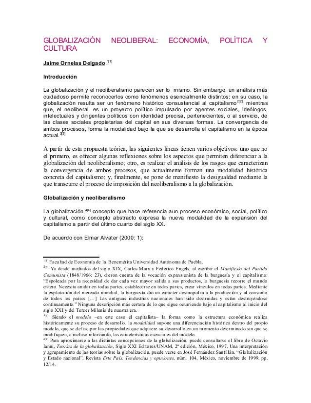 GLOBALIZACIÓN CULTURA  NEOLIBERAL:  ECONOMÍA,  POLÍTICA  Y  Jaime Ornelas Delgado.1[1] Introducción La globalización y el ...