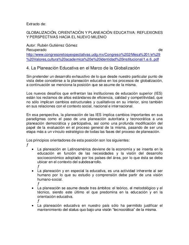 Extracto de: GLOBALIZACIÓN, ORIENTACIÓN Y PLANEACIÓN EDUCATIVA: REFLEXIONES Y PERSPECTIVAS HACIA EL NUEVO MILENIO Autor: R...