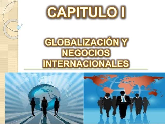 Integración de economías mundiales Eliminación de barreras impuestas Relaciones Interdependient es que se amplían en paíse...