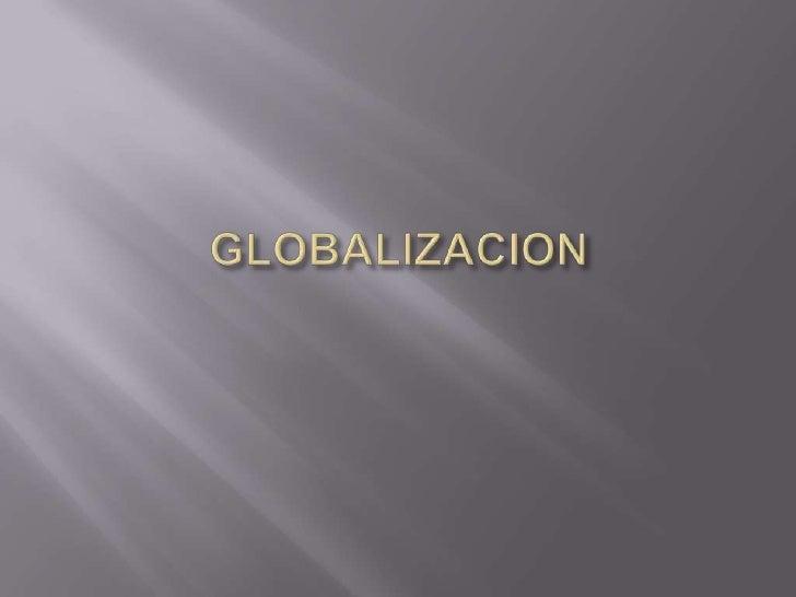 GLOBALIZACION<br />
