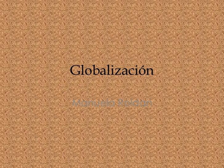 GlobalizaciónManuela Roldan