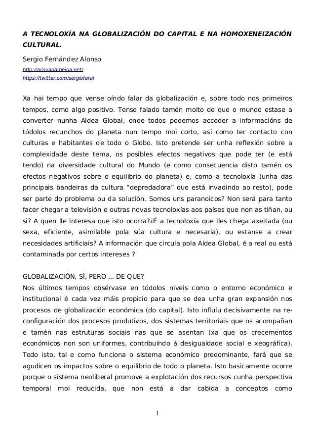 A TECNOLOXÍA NA GLOBALIZACIÓN DO CAPITAL E NA HOMOXENEIZACIÓN CULTURAL. Sergio Fernández Alonso http://acovadameiga.net/ h...