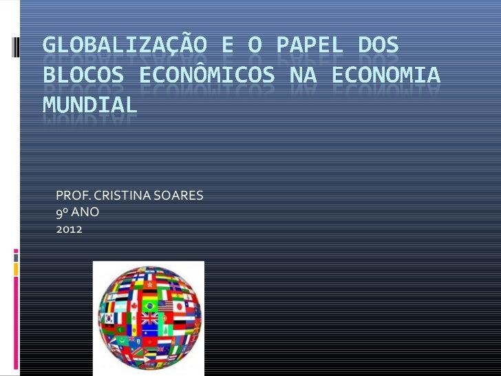 PROF. CRISTINA SOARES9º ANO2012