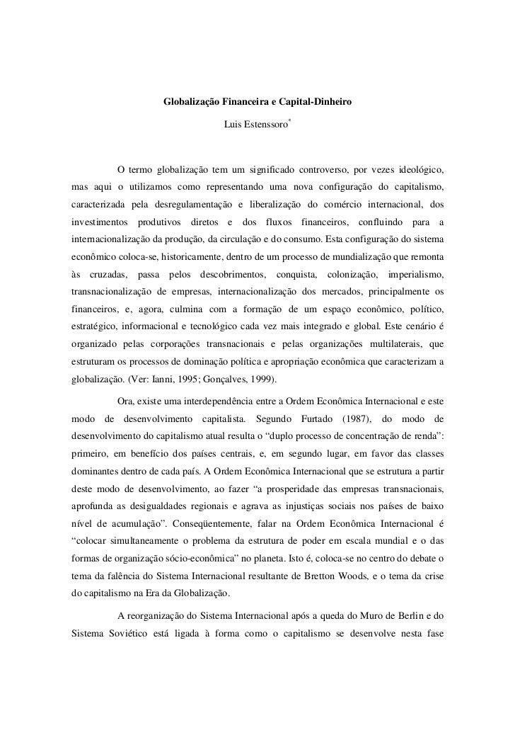 Globalização Financeira e Capital-Dinheiro                                     Luis Estenssoro*           O termo globaliz...