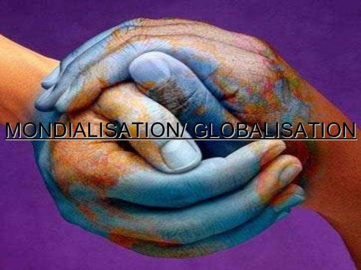 MONDIALISATION/ GLOBALISATION
