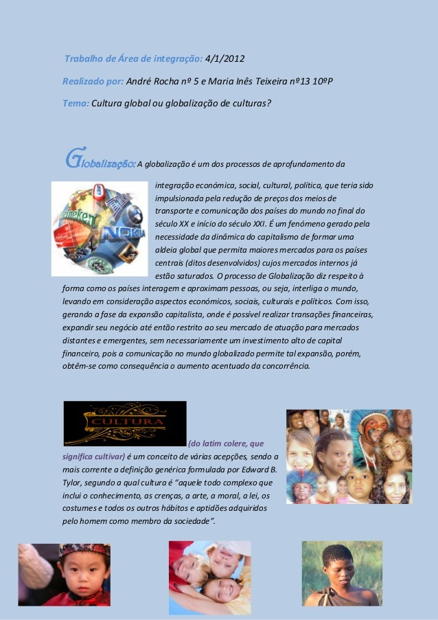 Trabalho de Área de integração: 4/1/2012Realizado por: André Rocha nº 5 e Maria Inês Teixeira nº13 10ºPTema: Cultura globa...