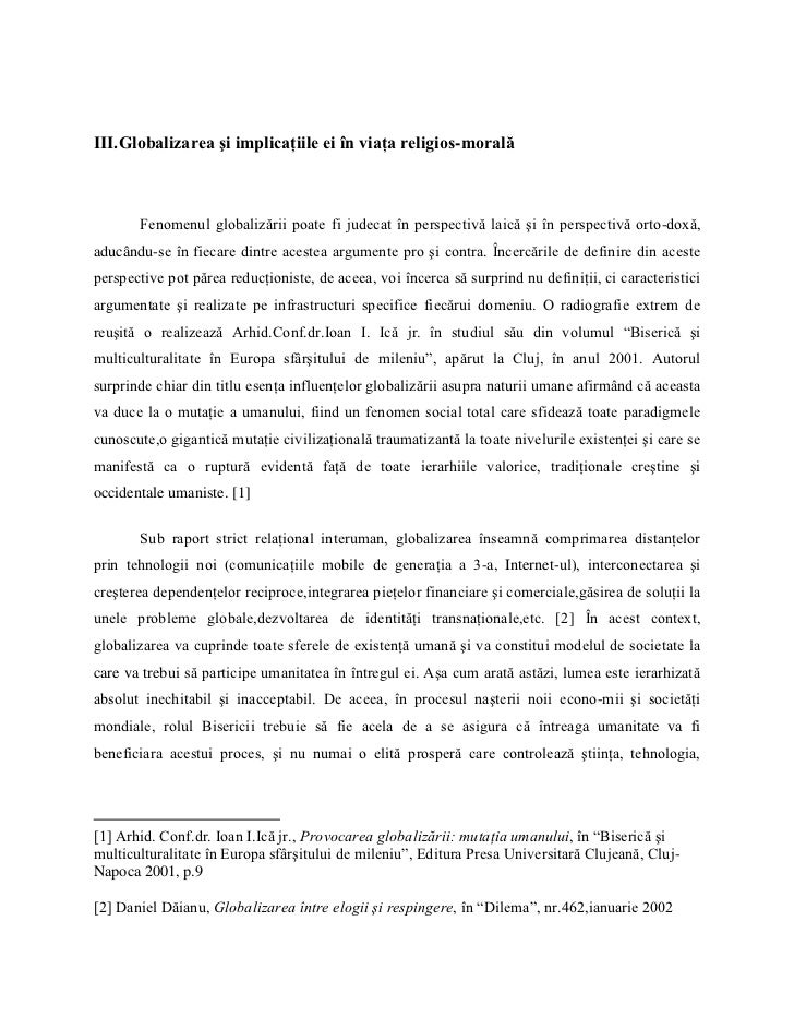 III.Globalizarea şi implicaţiile ei în viaţa religios-morală       Fenomenul globalizării poate fi judecat în perspectivă ...