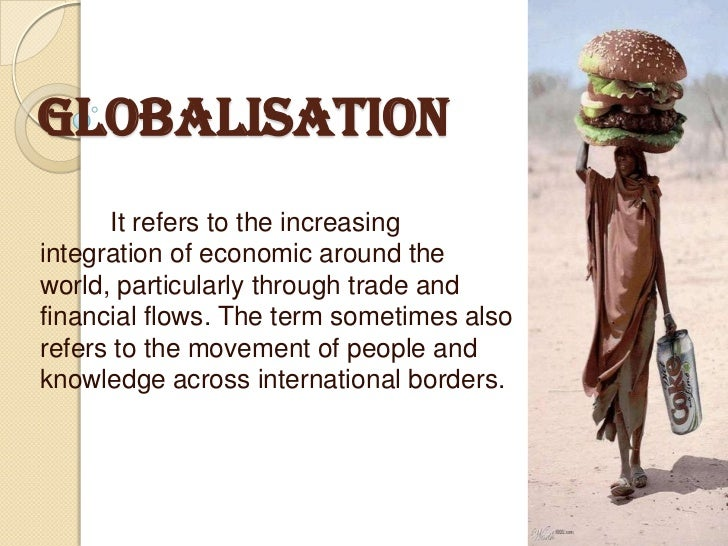 globalization and individual freedom The goal of globalization is to meet the need of people thereby increasing their standard of living, freedom and liberty and thereby a prosper life but today, globalization has increased the gap between rich and poor and has lead to the marginalization of certain sections of the society.