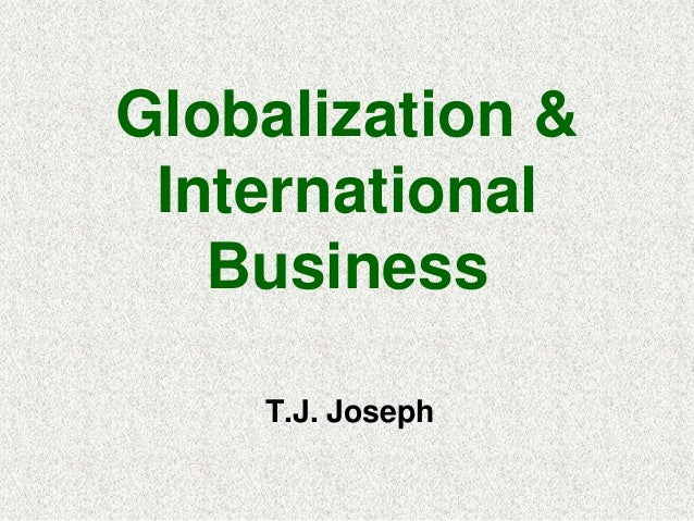T.J. Joseph Globalization & International Business
