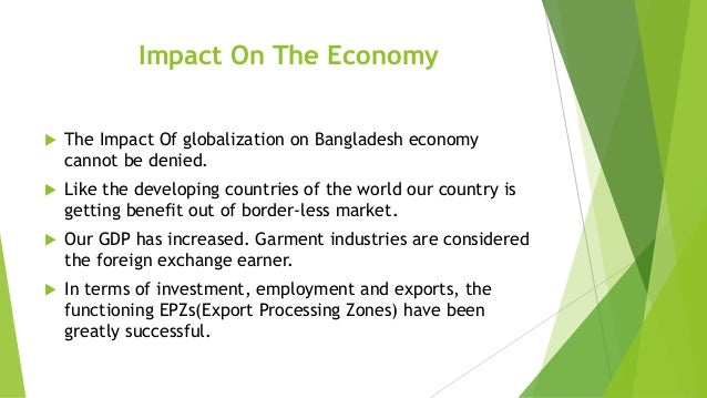 impact of globalization in bangladesh Impact of globalisation on women in bangladesh: an exploratory study abul barkat1 akm maksud2 human development research centre (hdrc) bangladesh nari progati.
