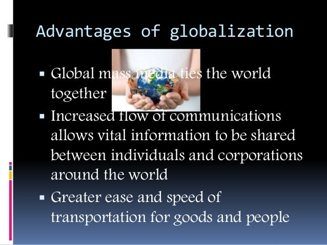 the benefits of globalization to nations What are the real benefits and costs of economic globalization, not just for   every nation has the right to maintain those aspects of its local and.