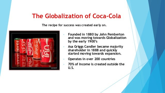 impact of globalization in coca cola Grab these 10th grade world history teaching plans from the world of coca-cola  students will analyze the impact of globalization materials.