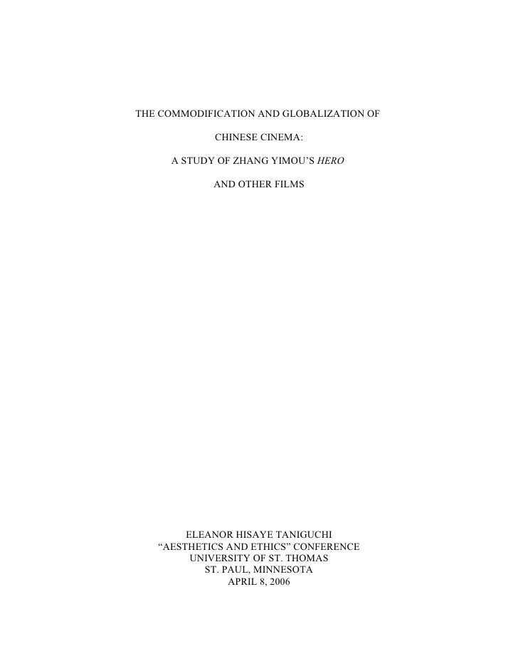 THE COMMODIFICATION AND GLOBALIZATION OF              CHINESE CINEMA:       A STUDY OF ZHANG YIMOU'S HERO              AND...
