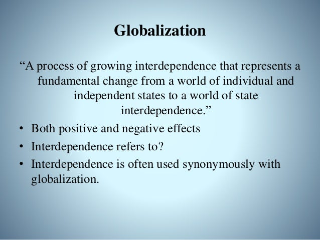 • Results; Political, cultural, social and economical change • The term globalization also includes change through the spr...