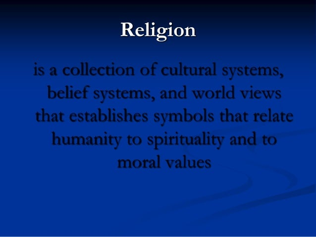 a report on religion a collection of cultural systems belief and worldviews