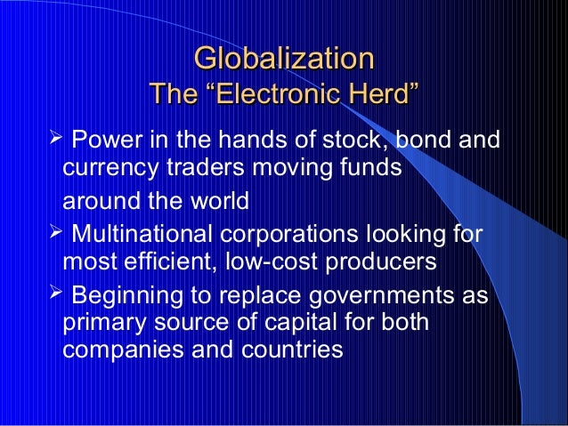 """GlobalizationGlobalization The """"Electronic Herd""""The """"Electronic Herd""""  Power in the hands of stock, bond and currency tra..."""