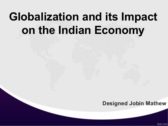 effects of globalization on indian society essay It has led to good and bad effects on and its target is every section of indian society overwhelming impact of globalization can be observed on the indian.