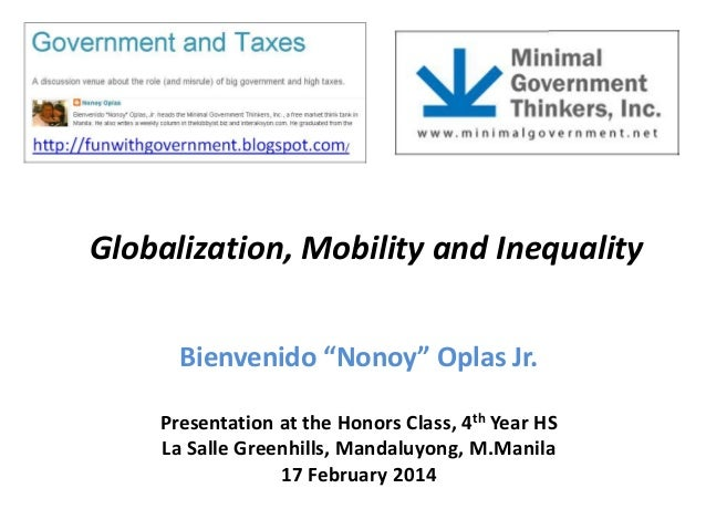 "Globalization, Mobility and Inequality Bienvenido ""Nonoy"" Oplas Jr. Presentation at the Honors Class, 4th Year HS La Salle..."