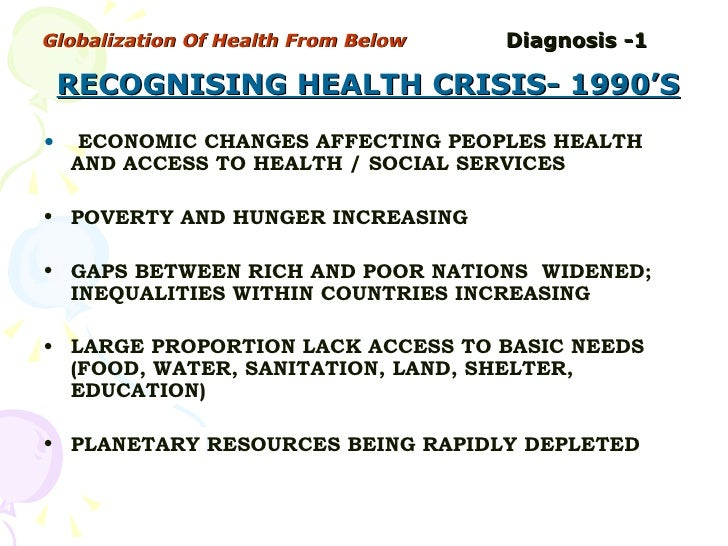the globalization of health care The links between globalization and health are complex and globalization is a multifaceted phenomenon that can affect health in myriad ways we focus on those risks to health and health care that are related to central aspects of the globalization process globalization and risks to health.