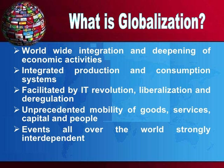 economic intergration and globalization Global value chains and economic globalization - towards a new measurement framework  furthermore, the concept of global economic integration, by definition,.
