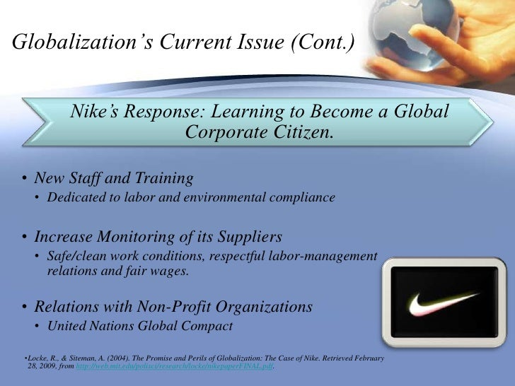 the promise and perils of globalization the case of nike The promise and perils of globalization: the case of nike the promise and perils of globalization: the case the company worked with its lead suppliers to open up this article will explain about australia open 2016 nike apparel.