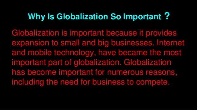 why will be globalization important