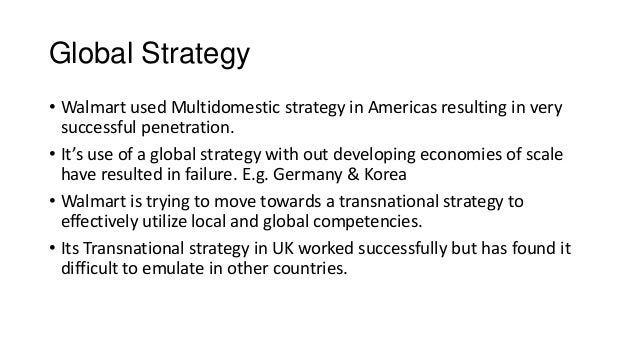 international strategy wal mart Wal-mart: global expansion strategy b wal-mart stores inc 1 the adolescence of wal-mart: the company was founded in 1962 as a single discount store in rogers.