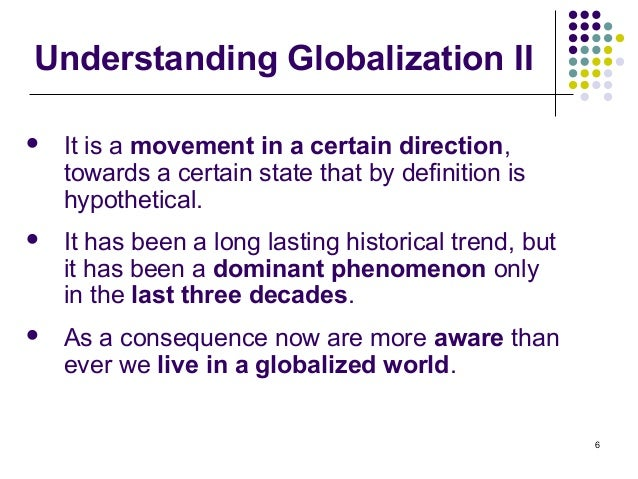 an understanding of globalization Public understanding of economic globalization 2 misconceptions that may serve as impediments to smoothing a path toward economic globalization.