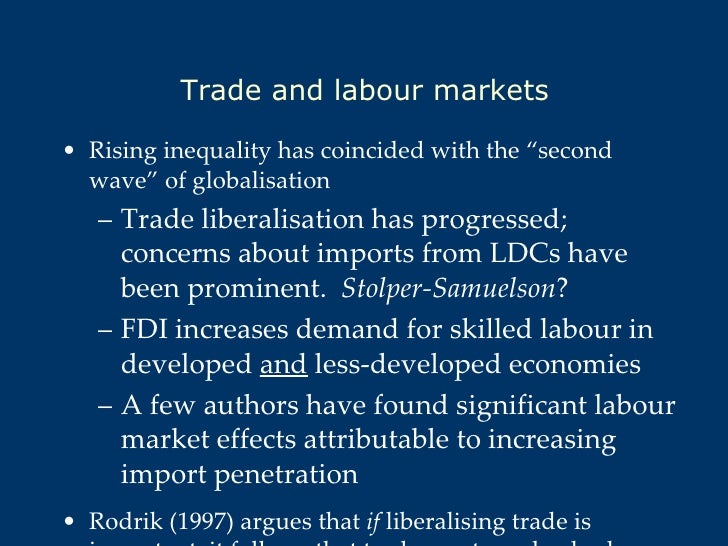 """Trade and labour markets <ul><li>Rising inequality has coincided with the """"second wave"""" of globalisation </li></ul><ul><ul..."""