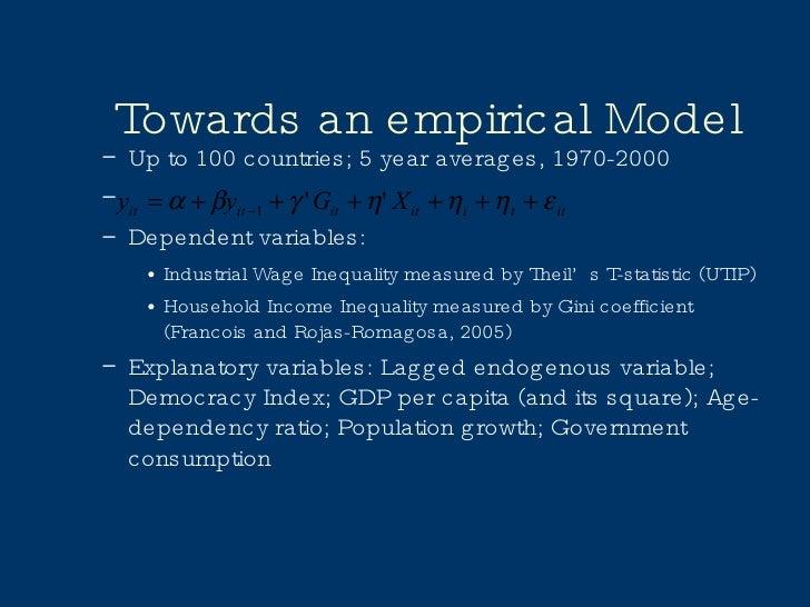 Towards an empirical Model <ul><ul><li>Up to 100 countries; 5 year averages, 1970-2000 </li></ul></ul><ul><ul><li>Dependen...