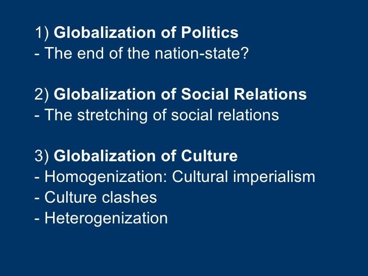 <ul><li>1)  Globalization of Politics </li></ul><ul><li>- The end of the nation-state? </li></ul><ul><li>2)  Globalization...