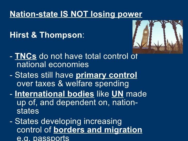 <ul><li>Nation-state IS NOT losing power </li></ul><ul><li>Hirst & Thompson :  </li></ul><ul><li>-  TNCs  do not have tota...