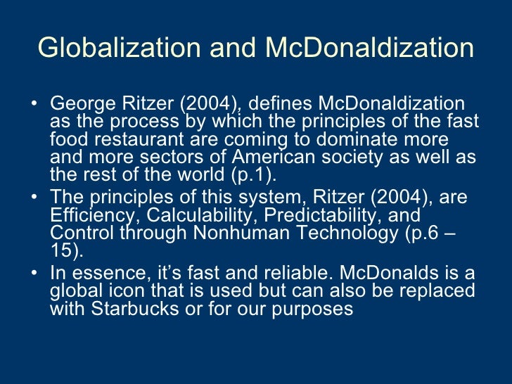 the mcdonaldization thesis explorations and extensions by george ritzer Buy the mcdonaldization thesis: explorations and extensions 1 by george ritzer (isbn: 9780761955399) from amazon's book store everyday low prices and free delivery on eligible orders.