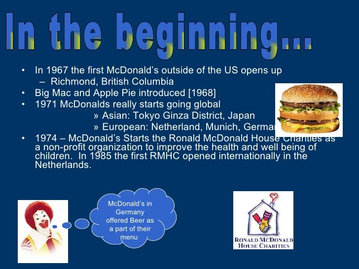 <ul><li>In 1967 the first McDonald's outside of the US opens up </li></ul><ul><ul><li>Richmond, British Columbia </li></ul...