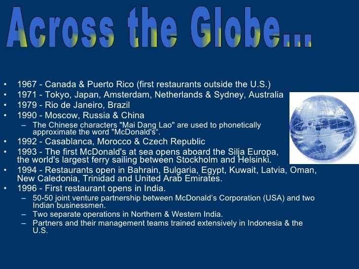 <ul><li>1967 - Canada & Puerto Rico (first restaurants outside the U.S.) </li></ul><ul><li>1971 - Tokyo, Japan, Amsterdam,...