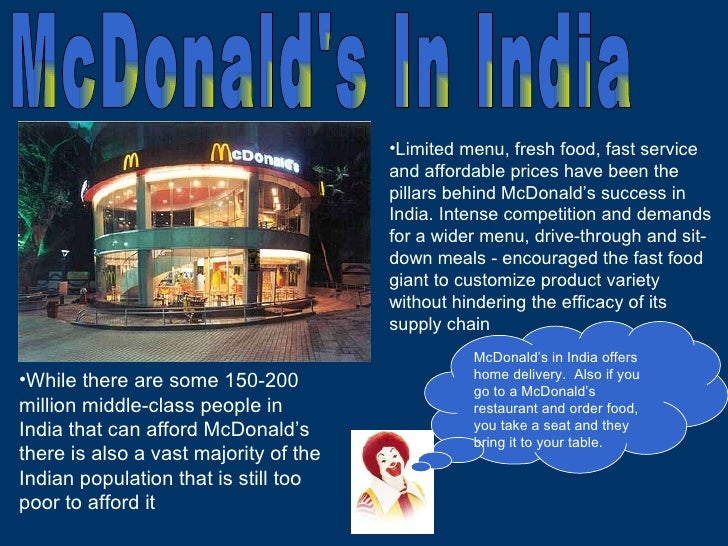 <ul><li>While there are some 150-200 million middle-class people in India that can afford McDonald's there is also a vast ...