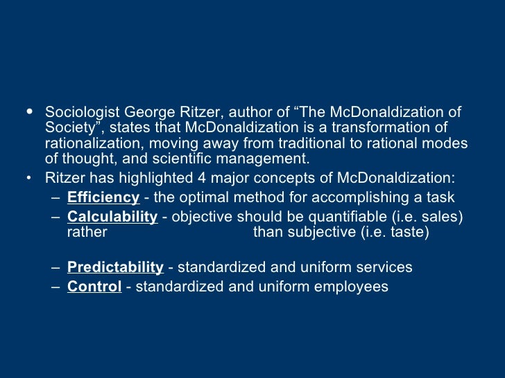 predictability and control in ritzers the George ritzer graduated from the bronx high school of science in 1958 predictability: the control aspect of mcdonaldization has extended to other.