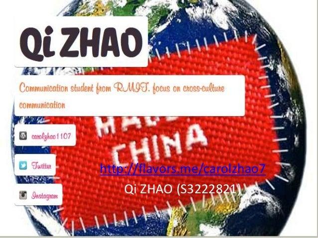 http://flavors.me/carolzhao7Qi ZHAO (S3222821)