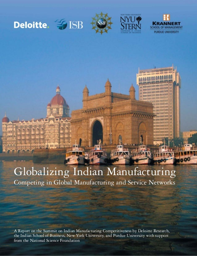 Globalizing Indian Manufacturing Competing in Global Manufacturing and Service Networks  A Report on the Summit on Indian ...