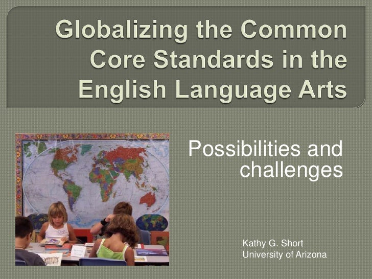 Possibilities and     challenges     Kathy G. Short     University of Arizona