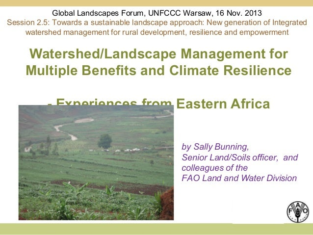 Global Landscapes Forum, UNFCCC Warsaw, 16 Nov. 2013 Session 2.5: Towards a sustainable landscape approach: New generation...