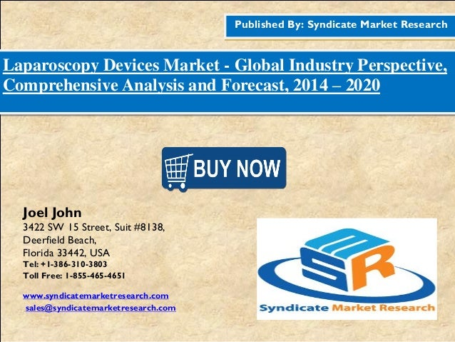 Published By: Syndicate Market Research Laparoscopy Devices Market - Global Industry Perspective, Comprehensive Analysis a...
