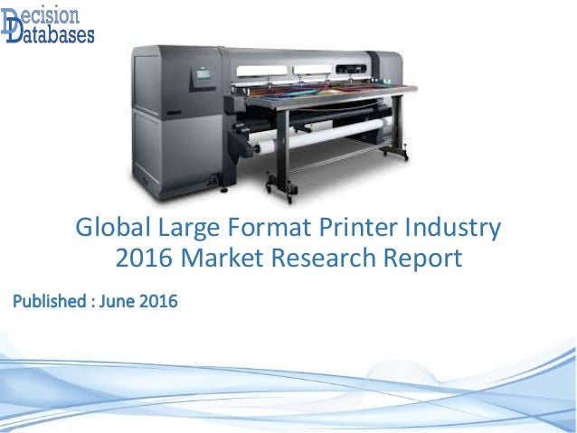 Global Large Format Printer Industry 2016 Market Research Report